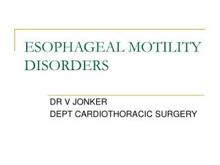ESOPHAGEAL MOTILITY DISORDERS