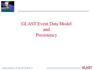 GLAST Event Data Model  and Persistency