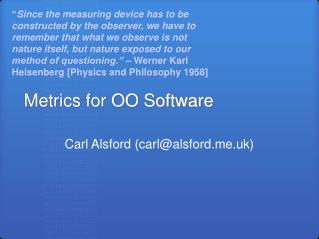 Metrics for OO Software