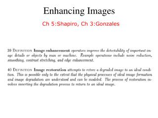 Enhancing Images Ch 5:Shapiro, Ch 3:Gonzales