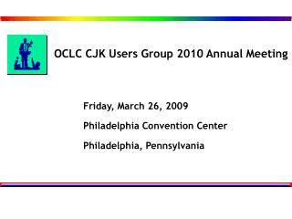 OCLC CJK Users Group 2010 Annual Meeting