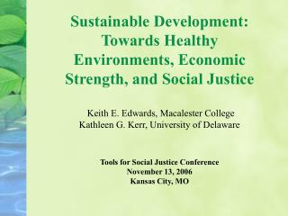 Sustainable Development: Towards Healthy Environments, Economic Strength, and Social Justice