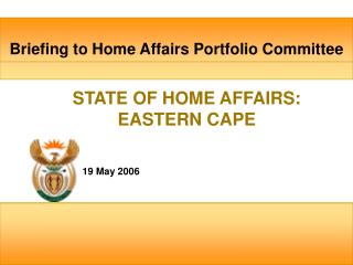 STATE OF HOME AFFAIRS: EASTERN CAPE
