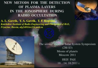 NEW  METODS  FOR  THE  DETECTION  OF  PLASMA  LAYERS IN  THE  IONOSPHERE  DURING