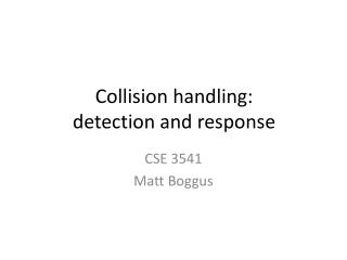 Collision  handling: detection  and  response