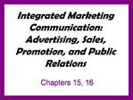 Integrated Marketing Communication:  Advertising, Sales, Promotion, and Public Relations