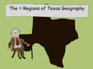 The  4 Regions of  Texas  Geography