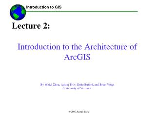 Lecture 2: Introduction to the Architecture of ArcGIS
