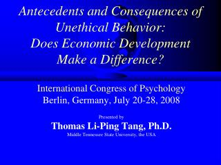 Antecedents and Consequences of Unethical Behavior:  Does Economic Development  Make a Difference?