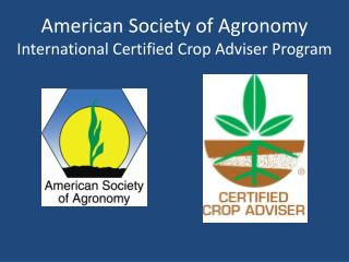 American Society of Agronomy International Certified Crop Adviser Program