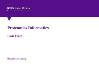 Proteomics Informatics David Fenyő