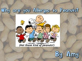 Adults and children allergic to peanuts Sandy Yip (lead study author)