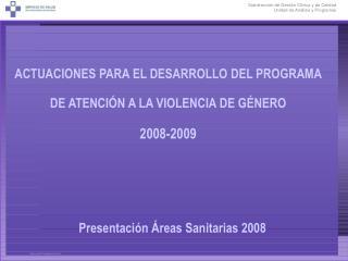 ACTUACIONES PARA EL DESARROLLO DEL PROGRAMA DE ATENCIÓN A LA VIOLENCIA DE GÉNERO 2008-2009