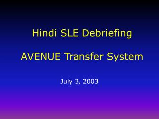 Hindi SLE Debriefing AVENUE Transfer System