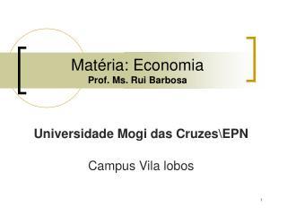 Matéria: Economia Prof. Ms. Rui Barbosa
