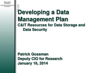 Developing a Data Management Plan C&IT Resources for Data Storage and       Data Security