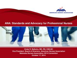 ANA: Standards and Advocacy for Professional Nurses