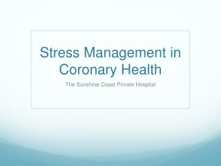 Stress Management in Coronary Health