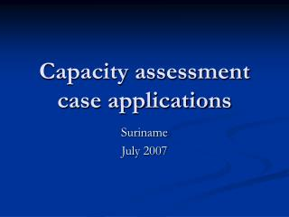 Capacity assessment case applications