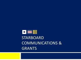 STARBOARD COMMUNICATIONS & GRANTS
