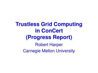 Trustless Grid Computing  in ConCert (Progress Report)