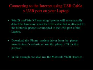 Connecting to the Internet using USB Cable  > USB port on your Laptop