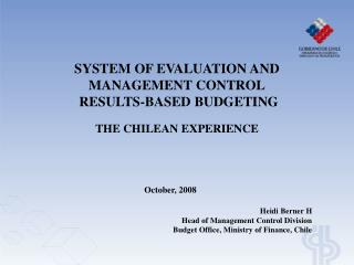 SYSTEM OF EVALUATION AND MANAGEMENT CONTROL  RESULTS-BASED BUDGETING THE CHILEAN EXPERIENCE