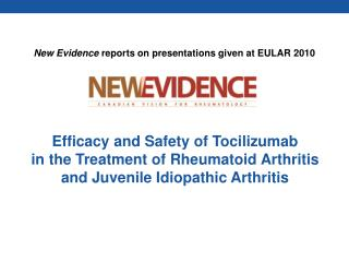 Efficacy and Safety of Tocilizumab in the Treatment of Rheumatoid Arthritis