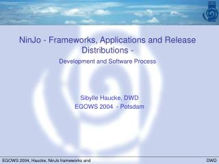 NinJo - Frameworks, Applications and Release Distributions -  Development and Software Process