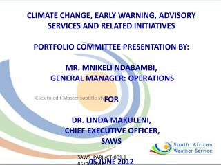 CLIMATE CHANGE, EARLY WARNING, ADVISORY SERVICES AND RELATED INITIATIVES