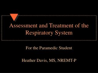 Assessment and Treatment of the Respiratory System