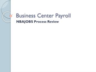 Business Center Payroll
