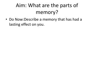 Aim: What are the parts of memory?