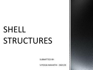 SHELL STRUCTURES