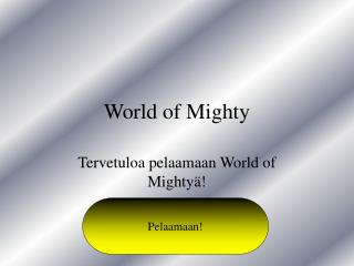 World of Mighty