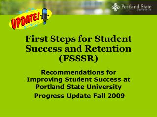 First Steps for Student Success and Retention (FSSSR)