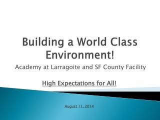 Building a World Class Environment!