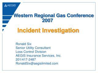 Ronald Six Senior Utility Consultant Loss Control Division AEGIS Insurance Services, Inc. 201/417-2487 RonaldSix@aegisli