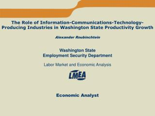 The Role of Information-Communications-Technology-Producing Industries in Washington State Productivity Growth Alexander