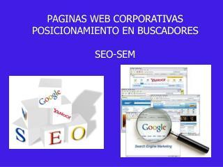 PAGINAS WEB CORPORATIVAS  POSICIONAMIENTO EN BUSCADORES SEO-SEM