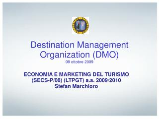 Destination Management Organization (DMO) 09 ottobre 2009