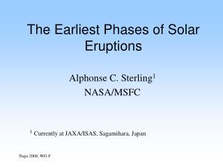 The Earliest Phases of Solar Eruptions