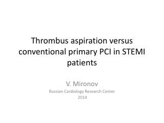 Thrombus aspiration versus conventional primary PCI in STEMI patients
