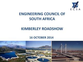 ENGINEERING COUNCIL OF  SOUTH AFRICA KIMBERLEY ROADSHOW