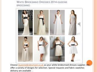 Hot Style Bridesmaid Dress White Bridesmaid Dress2014