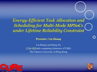 Presenter: Lin Huang Lin Huang and Qiang Xu CU hk  RE liable computing laboratory (CURE)