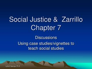 Social Justice &  Zarrillo Chapter 7