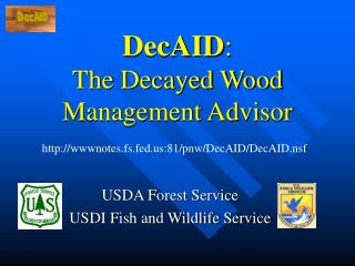 DecAID : The Decayed Wood   Management Advisor