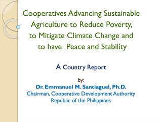 Cooperatives Advancing Sustainable  Agriculture to Reduce Poverty,  to Mitigate Climate Change and