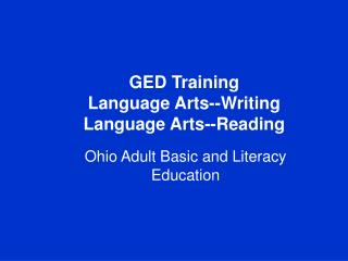 GED Training Language Arts--Writing Language Arts--Reading